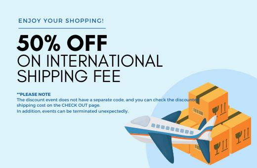 50% OFF ON INTERNATIONAL SHIPPING FEE