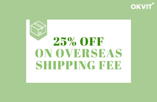 OVERSEA25 : 25% OFF ON INTERNATIONAL SHIPPING FEE